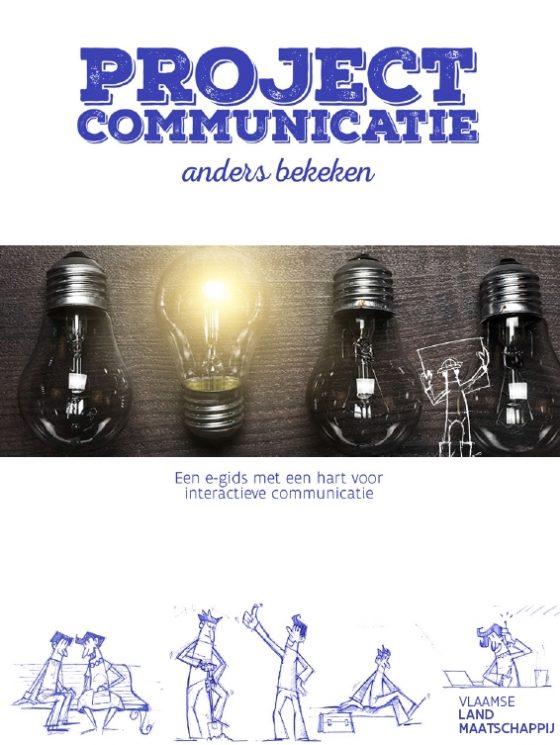 """Voorkaft van """"Projectcommunicatie anders bekeken - een e-gids met een hart voor interactieve communicatie"""" (2e editie, Brussel: Vlaamse Landmaatschappij VLM 2015-10, 80 blz.)"""