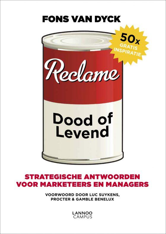 """Kaft van het boek van Fons Van Dyck """"Reclame dood of levend - strategische antwoorden voor marketeers en managers"""" (Lannoo Campus 2013, ISBN 9789401408141 )"""